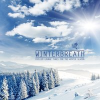 Winterbreath - Chilled Lounge Tunes for the Winter Season — сборник