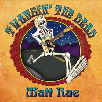 Twangin' the Dead — Matt Rae