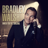 When You're Smiling — Bradley Walsh