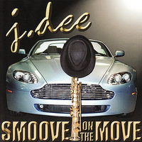 Smoove on the Move — J. Dee
