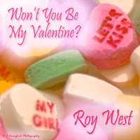 Won't You Be My Valentine — Roy West