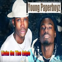 Livin on the Edge (feat. Quis) — Young Paperboyz, Quis