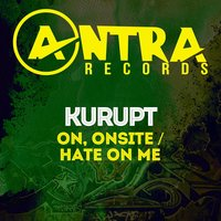 On, Onsite / Hate on Me — Kurupt the Kingpin