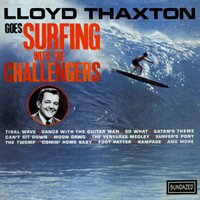 Lloyd Thaxton Goes Surfing With The Challengers — The Challengers