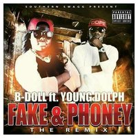 Fake & Phoney — Young Dolph, B-Doll