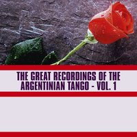 The Great Recordings of the Argentinian Tango, Vol. 1 — сборник