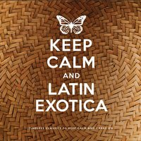 Keep Calm and Latin Exotica — сборник