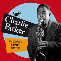The Complete Savoy Masters — Charlie Parker