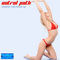 Cosmic Entrance - EP — Astral Path