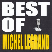 Best of Michel Legrand — Michel Legrand