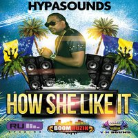 How She Like It — Hypasounds