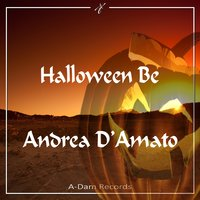 Halloween Be — Andrea D'amato