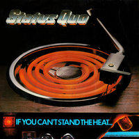 If You Can't Stand The Heat... — Status Quo