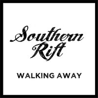 Walking Away — Southern Rift