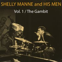 The Gambit, Vol. 1 — Shelly Manne and His Men