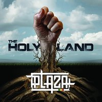 The Holy Land — Plaza