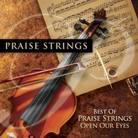 Best Of Praise Strings: Open Our Eyes — Maranatha! Instrumental