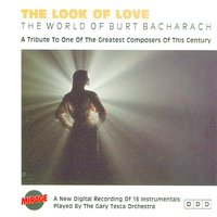 The Look Of Love / The World Of Burt Bacharach — The Gary Tesca Orchestra