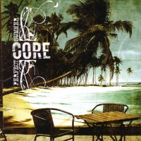 Perfect Summer — Core