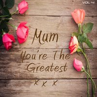 Mum You're The Greatest, Vol. 4 — It's a Cover Up