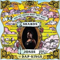 Give the People What They Want — Sharon Jones & the Dap-Kings