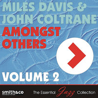 Amongst Others Voume 2 — Miles Davis, John Coltrane, Lester Young, Sonny Rollins, Tommy Flanagan