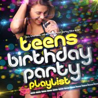 Teens Birthday Party Playlist - All the Best Teenage Celebration & Party Hits Ever! — Teen Music DJs