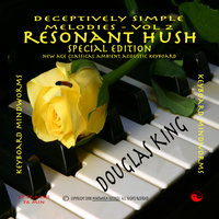Resonant Hush Special Edition - Deceptively Simple Melodies, Volume 2SE — Douglas King