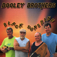 Black Sunshine — Dooley Brothers