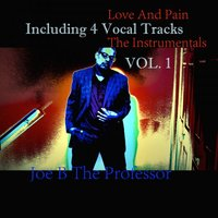 Love And Pain, Vol. 1 — Joe B the Professor
