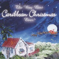 The Very Best Caribbean Christmas Ever! — сборник