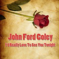 I'd Really Love To See You Tonight — John Ford Coley