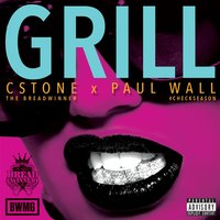 Grill (feat. Paul Wall) — C.Stone the Breadwinner