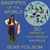 Bagpipes of the World — Sean Folsom