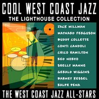 Cool West Coast Jazz - The Lighthouse Collection — Red Norvo, Maynard Ferguson, Shelly Manne, Buddy Collette, The West Coast Jazz All-Stars