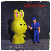 The Rest is Silence — Dead Cowboy Culture
