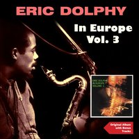 Eric Dolphy In Europe, VoL. 2 — Eric Dolphy