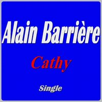 Cathy — Alain Barriere