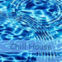Chill House Volume 2 — сборник