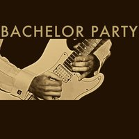 Bachelor Party — Bachelor Party