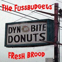 Fresh Brood — The Fussbudgets