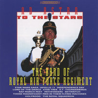 Ad Astra To The Stars — The Band of the Royal Air Force Regiment