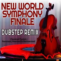 New World Symphony Finale Dubstep Remix — Classical Fusion