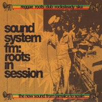 Sound System FM: Reggae & Roots In Session — сборник
