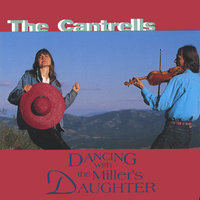 Dancing with the Miller's Daughter — The Cantrells