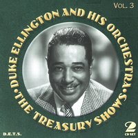 Treasury Shows Vol. 3 — Duke Ellington & His Orchestra
