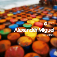 The Full Story — Alexander Miguel