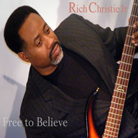 Free to Believe — Rich Christie Jr