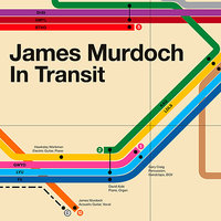 In Transit — James Murdoch