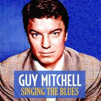 Singing the Blues — Guy Mitchell